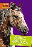 Caballos Appaloosa (Razas de Caballos Favoritos) (Spanish Edition)