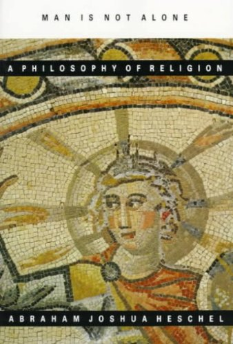 Man Is Not Alone A Philosophy of Religion