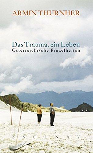 Das Trauma, ein Leben: Österreichische Einzelheiten