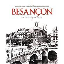 Besançon: à travers la carte postale ancienne