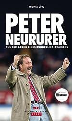 Peter Neururer: Aus dem Leben eines Bundesligatrainers