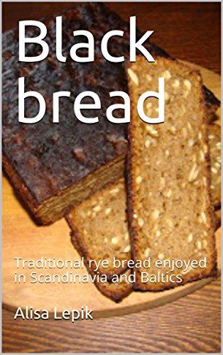 Black bread: Traditional rye bread enjoyed in Scandinavia and Baltics