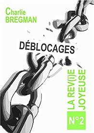 Déblocages (LA REVIE JOYEUSE t. 2) par Charlie Bregman