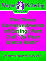 The Three Commandments of Eating: Part 2 of