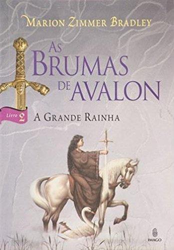 As brumas de Avalon: A grande rainha (Volume 2)