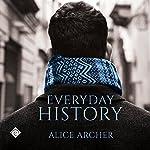 Everyday History | Alice Archer