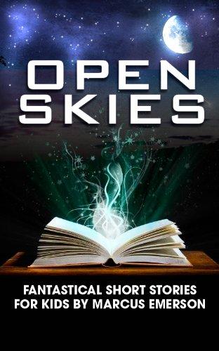 Open Skies: Fantastical Short Stories for Kids