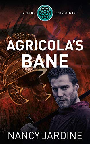Agricola's Bane (Celtic Fervour Series Book 4)