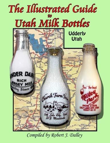 The Illustrated Guide to Utah Milk Bottle