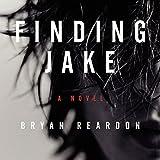 Finding Jake: A Novel by Bryan Reardon (2015-02-24)