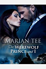 THE WEREWOLF PRINCE AND I (Moretti Werewolf Series Book 1) Kindle Edition
