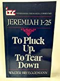To Pluck Up, to Tear Down: A Commentary on the Book of Jeremiah 1-25 (International Theological Commentary)