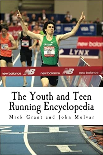 cbef54de4788 Amazon.com  The Youth and Teen Running Encyclopedia  A Complete Guide for  Middle and Long Distance Runners Ages 6 to 18 (9781495425783)  Mick Grant