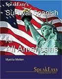 Survival Spanish for All Americans, Myelitia Melton, 0971259399
