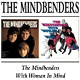 The Mindbenders/With Woman In Mind /  Mindbenders