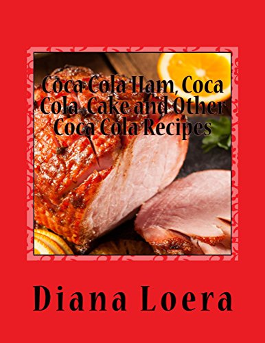 Coca Cola Ham, Coca Cola  Cake and Other Coca Cola Recipes - Coca Cola Recipes