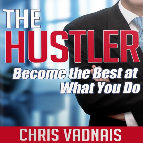The Hustler: Become the Best at What You Do