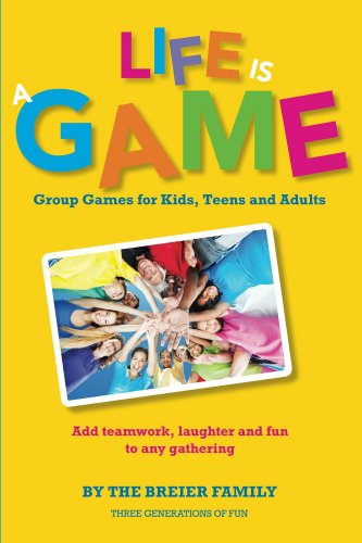 life is a game group games for kids teens and adults kindle