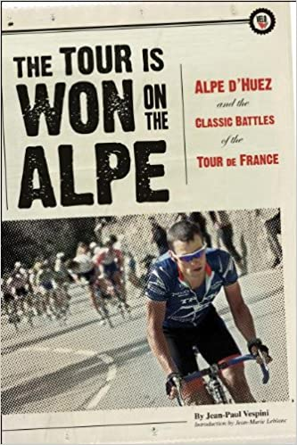 Kostenloses E-Book-Forum The Tour Is Won on the Alpe: Alpe d'Huez and the Classic Battles of the Tour de France 1934030236 by Jean-Paul Vespini in German RTF