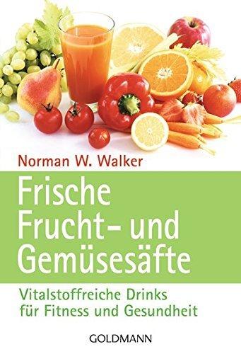 - Frische Frucht- und Gem??ses??fte. by Dr. Norman W. Walker (1995-01-31)