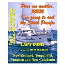 """Part 5 - Pour me another rum - I'm going to sail the South Pacific and visit New Zealand, Tonga, Fiji, Vanuatu and New Caledonia. (""""Pour me another rum ... around the World!"""" """"The 5 year Voyage"""")"""