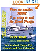 "#5: Part 5 - Pour me another rum - I'm going to sail the South Pacific and visit New Zealand, Tonga, Fiji, Vanuatu and New Caledonia. (""Pour me another rum ... around the World!"" ""The 5 year Voyage"")"