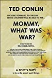Mommy, What Was War?, Ted Conlin, 1426910681