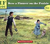 If You Were a Pioneer on the Prairie (If You...)