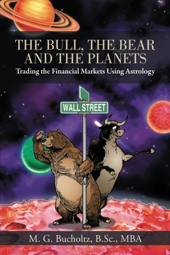 The Bull  The Bear And The Planets  Trading The Financial Markets Using Astrology