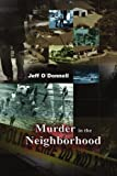 Murder in the Neighborhood, Jeff O'Donnell, 1453563415