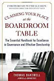 img - for By Thomas Bakewell Claiming Your Place at the Boardroom Table: The Essential Handbook for Excellence in Governance and (1st Frist Edition) [Hardcover] book / textbook / text book
