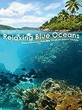 Relaxing Blue Ocean