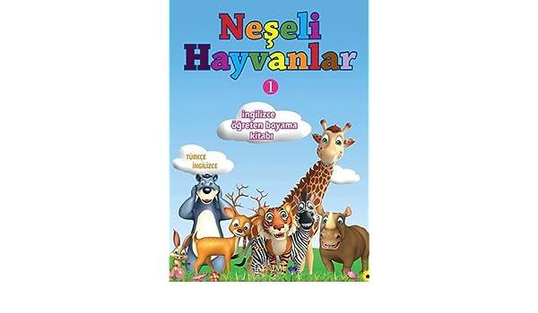 Neseli Hayvanlar Ingilizce Ogreten Boyama Kitabi 9786055484132