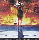 Wild Untamed Imaginings by Ark (2010-08-10)