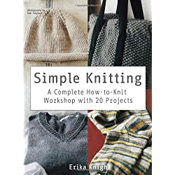 Simple Knitting: A Complete How-to-Knit Workshop with 20 Projects (Knit & Crochet)
