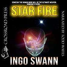 Starfire Audiobook by Ingo Swann Narrated by Todd Waites