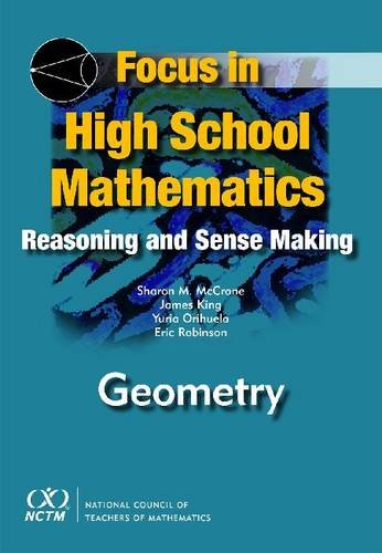Focus in High School Mathematics: Reasoning and Sense Making in Geometry