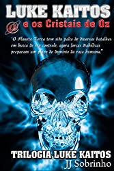 Luke Kaitos e os Cristais de OZ (Trilogia Luke Kaitos Livro 1) (Portuguese Edition)