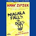 Niagara Falls, or Does It?: Hank Zipzer, The Mostly True Confessions of the World's Best Underachiever Audiobook by Henry Winkler, Lin Oliver Narrated by Henry Winkler