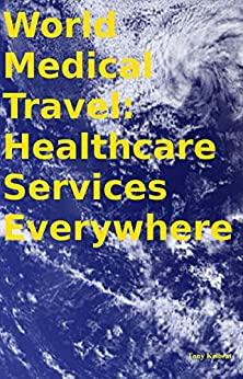World Medical Travel: Healthcare Services Everywhere