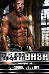 Bash, Volume II (Rolling Thunder Motorcycle Club Book 4)