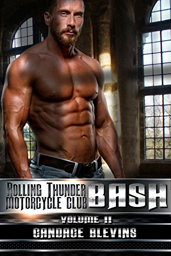 - Bash, Volume II (Rolling Thunder Motorcycle Club Book 4)