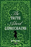 img - for The Truth About Leprechauns book / textbook / text book