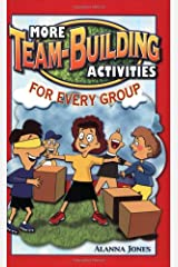 More Team-Building Activities for Every Group Paperback