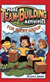 More Team-Building Activities for Every Group, Jones, Alanna, 0966234170