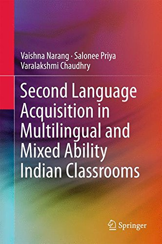 Second Language Acquisition in Multilingual and Mixed Ability Indian Classrooms by Springer