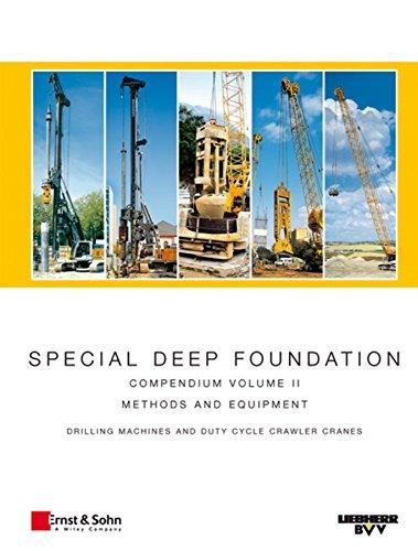 Special Deep Foundation: Compendium Methods and Equipment. Volume II: Drilling machines and hydraulic crawler - Liebherr Cranes Crawler