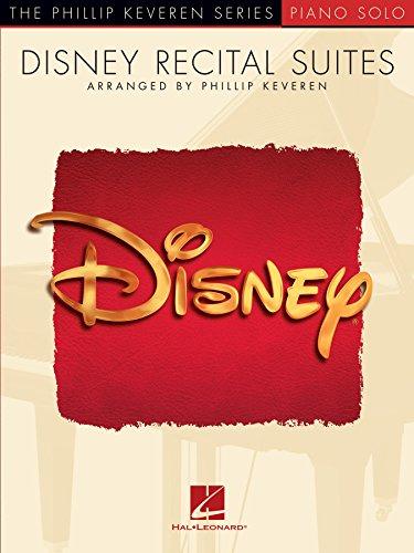 (Disney Recital Suites: Phillip Keveren Series (Phillip Keveren Series: Piano Solo))