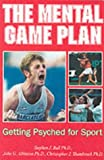 The Mental Game Plan: Getting Psyched for Sport