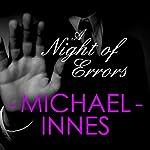 A Night of Errors: An Inspector Appleby Mystery, Book 11 | Michael Innes